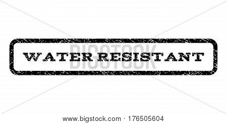 Water Resistant watermark stamp. Text tag inside rounded rectangle with grunge design style. Rubber seal stamp with dirty texture. Vector black ink imprint on a white background.