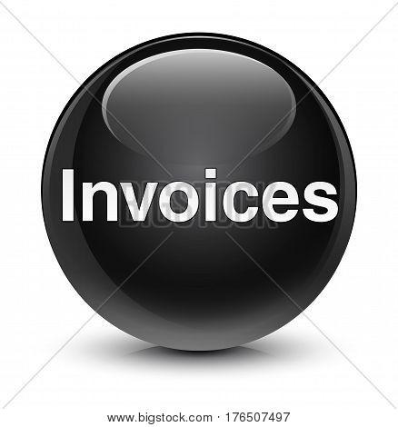 Invoices Glassy Black Round Button