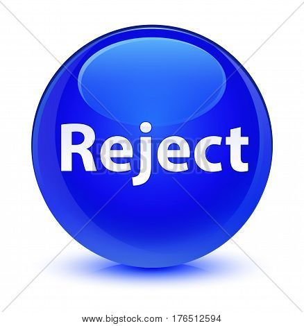 Reject Glassy Blue Round Button