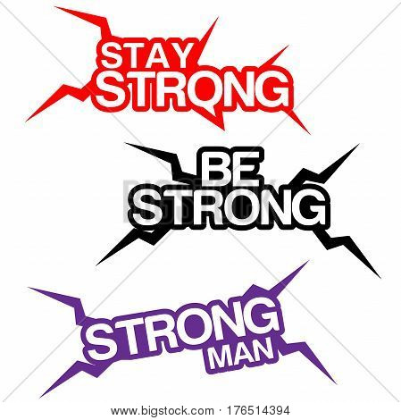 Be strong writing, stay strong, and strong man. colors can be changed easily