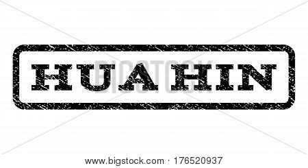 Hua Hin watermark stamp. Text caption inside rounded rectangle with grunge design style. Rubber seal stamp with unclean texture. Vector black ink imprint on a white background.