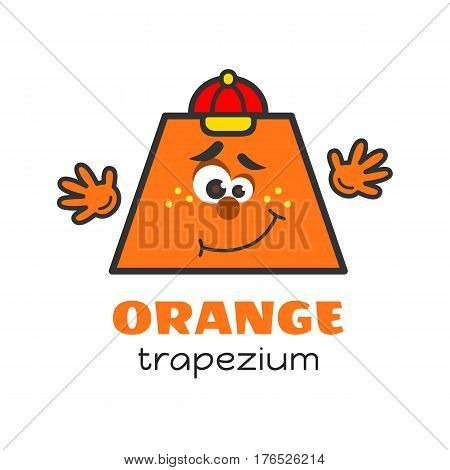 Trapezium geometric shape vector illustration for kids. Cartoon orange trapezium character with face and hands for preschool or primary school children. Card with funny geometric shape for kids