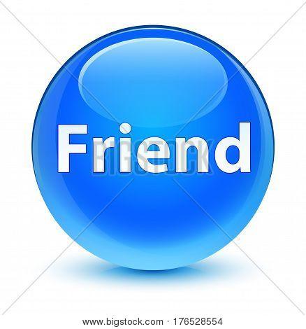 Friend Glassy Cyan Blue Round Button