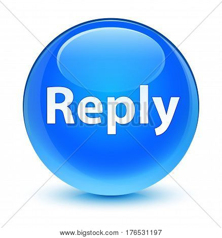 Reply Glassy Cyan Blue Round Button