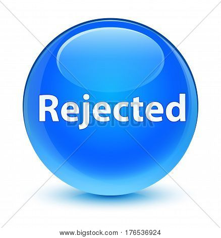 Rejected Glassy Cyan Blue Round Button