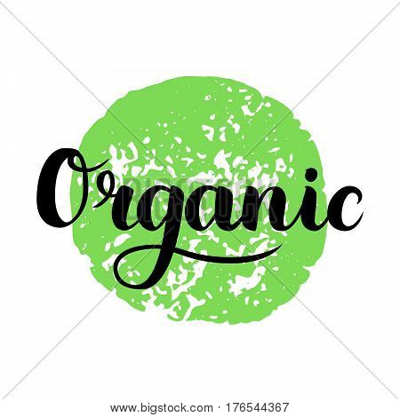 Organic brush lettering. Hand drawn word organic with green circle. Label, logo template for organic products, healthy food markets. Vector illustration.