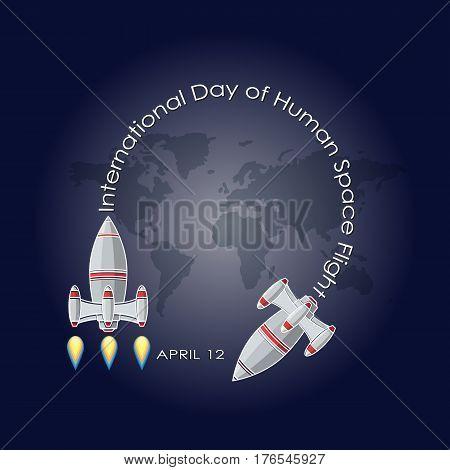 Vector illustration of International day of human space flight.  Space rocket cartoon. International day human space flight. 12 April greeting card.