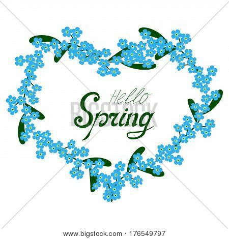 Hello Spring floral frame with forget-me-not for text isolated. Spring template for your design greeting cards invitations posters banner. Lettering.