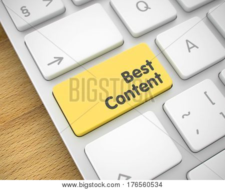White Keyboard Button Showing the InscriptionBest Content. Message on Keyboard Yellow Button. Business Concept: Best Content on Metallic Keyboard lying on the Wood Background. 3D.