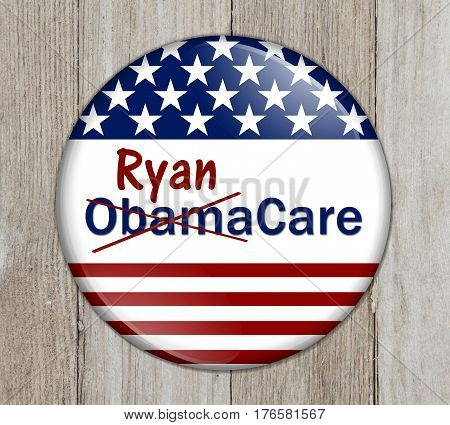 Repealing and replacing the Affordable Care Act healthcare insurance American election button with words Ryan and ObamaCare crossed out on weathered wood 3D Illustration