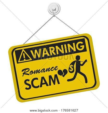 Romance Scam warning sign A yellow warning hanging sign with text Romance Scan and theft icon isolated over white 3D Illustration