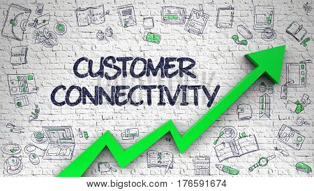 Customer Connectivity - Modern Illustration with Hand Drawn Elements. Customer Connectivity Inscription on the Modern Style Illustation. with Green Arrow and Doodle Icons Around. 3d.