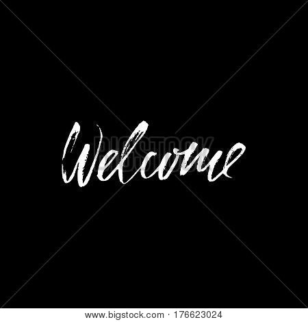 Welcome inscription. Greeting card with calligraphy. Hand drawn design elements. Black and white vector illustration. Handwritten dry brush inscription