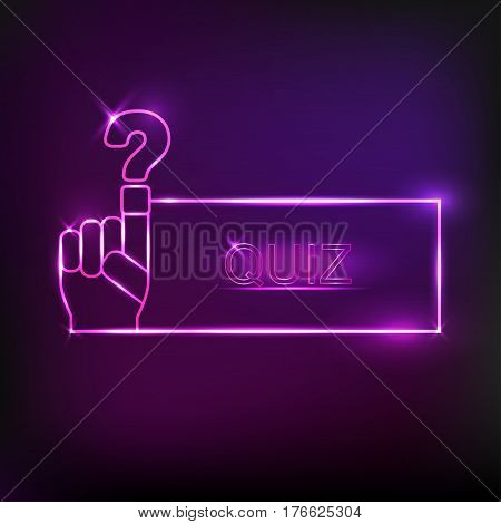 Quiz word in shining  frame. Neon speech bubble with hand icon. Vector illustration.