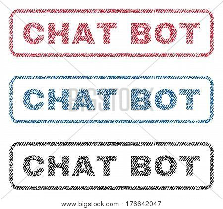 Chat Bot text textile seal stamp watermarks. Blue, red, black fabric vectorized texture. Vector tag inside rounded rectangular shape. Rubber sticker with fiber textile structure.