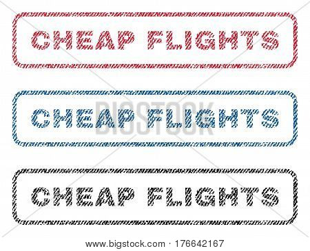 Cheap Flights text textile seal stamp watermarks. Blue, red, black fabric vectorized texture. Vector caption inside rounded rectangular banner. Rubber emblem with fiber textile structure.