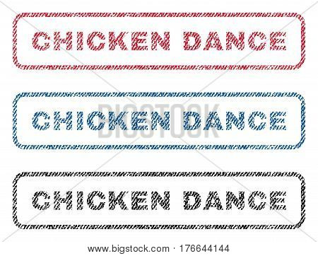 Chicken Dance text textile seal stamp watermarks. Blue, red, black fabric vectorized texture. Vector tag inside rounded rectangular banner. Rubber sign with fiber textile structure.