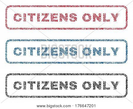 Citizens Only text textile seal stamp watermarks. Blue, red, black fabric vectorized texture. Vector tag inside rounded rectangular shape. Rubber sign with fiber textile structure.