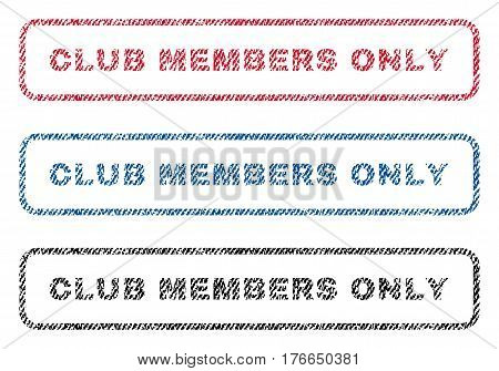 Club Members Only text textile seal stamp watermarks. Blue, red, black fabric vectorized texture. Vector caption inside rounded rectangular shape. Rubber emblem with fiber textile structure.