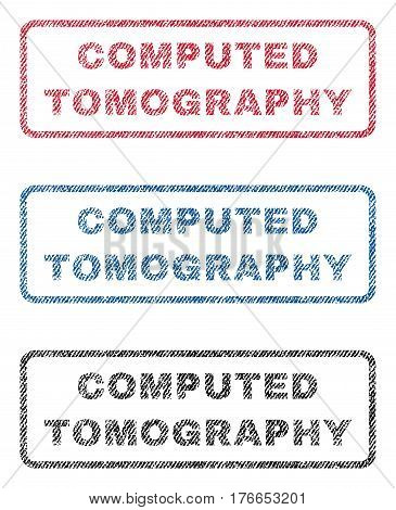 Computed Tomography text textile seal stamp watermarks. Blue, red, black fabric vectorized texture. Vector tag inside rounded rectangular shape. Rubber sign with fiber textile structure.