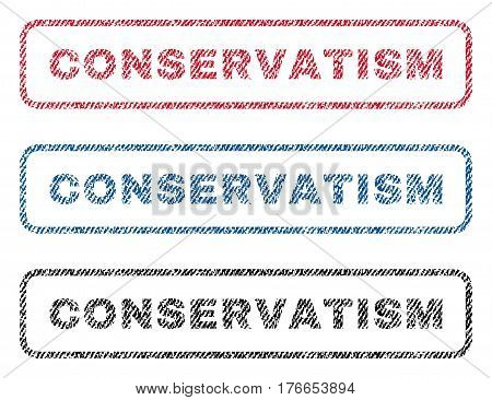 Conservatism text textile seal stamp watermarks. Blue, red, black fabric vectorized texture. Vector tag inside rounded rectangular shape. Rubber sticker with fiber textile structure.