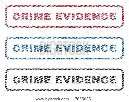 Crime Evidence text textile seal stamp watermarks. Blue, red, black fabric vectorized texture. Vector caption inside rounded rectangular banner. Rubber sticker with fiber textile structure.