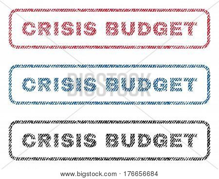 Crisis Budget text textile seal stamp watermarks. Blue, red, black fabric vectorized texture. Vector caption inside rounded rectangular banner. Rubber emblem with fiber textile structure.