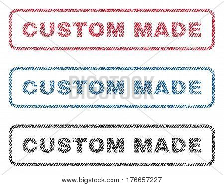 Custom Made text textile seal stamp watermarks. Blue, red, black fabric vectorized texture. Vector caption inside rounded rectangular shape. Rubber sign with fiber textile structure.