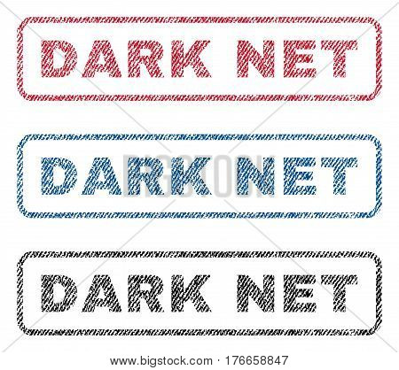Dark Net text textile seal stamp watermarks. Blue, red, black fabric vectorized texture. Vector tag inside rounded rectangular banner. Rubber sign with fiber textile structure.