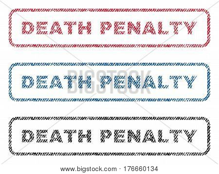 Death Penalty text textile seal stamp watermarks. Blue, red, black fabric vectorized texture. Vector caption inside rounded rectangular banner. Rubber sticker with fiber textile structure.