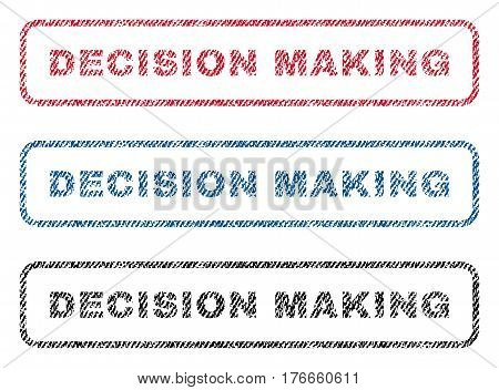 Decision Making text textile seal stamp watermarks. Blue, red, black fabric vectorized texture. Vector tag inside rounded rectangular shape. Rubber sign with fiber textile structure.