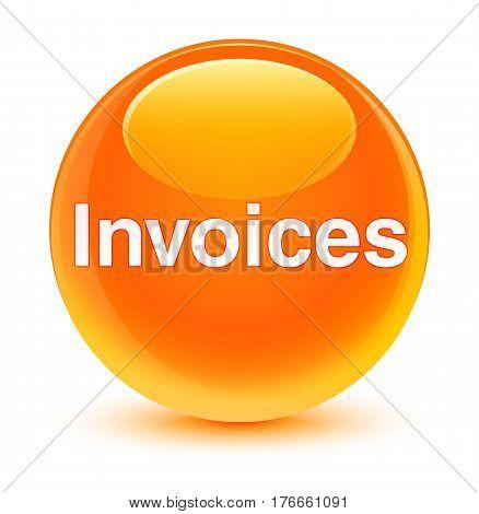 Invoices Glassy Orange Round Button