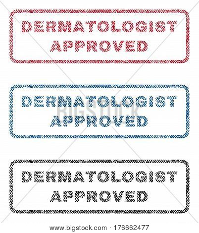 Dermatologist Approved text textile seal stamp watermarks. Blue, red, black fabric vectorized texture. Vector caption inside rounded rectangular banner. Rubber emblem with fiber textile structure.