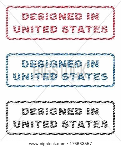 Designed In United States text textile seal stamp watermarks. Blue, red, black fabric vectorized texture. Vector tag inside rounded rectangular shape. Rubber emblem with fiber textile structure.