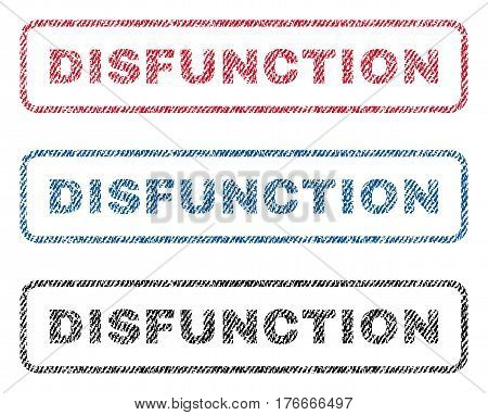 Disfunction text textile seal stamp watermarks. Blue, red, black fabric vectorized texture. Vector caption inside rounded rectangular shape. Rubber emblem with fiber textile structure.