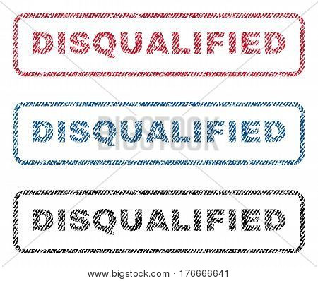 Disqualified text textile seal stamp watermarks. Blue, red, black fabric vectorized texture. Vector tag inside rounded rectangular banner. Rubber sign with fiber textile structure.