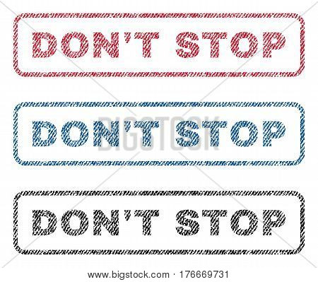 Don'T Stop text textile seal stamp watermarks. Blue, red, black fabric vectorized texture. Vector tag inside rounded rectangular banner. Rubber sticker with fiber textile structure.