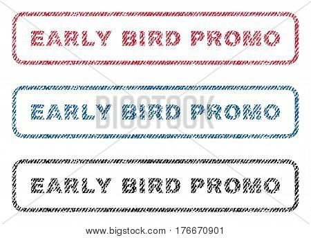 Early Bird Promo text textile seal stamp watermarks. Blue, red, black fabric vectorized texture. Vector tag inside rounded rectangular shape. Rubber sticker with fiber textile structure.