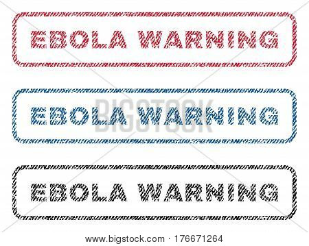 Ebola Warning text textile seal stamp watermarks. Blue, red, black fabric vectorized texture. Vector caption inside rounded rectangular banner. Rubber sign with fiber textile structure.