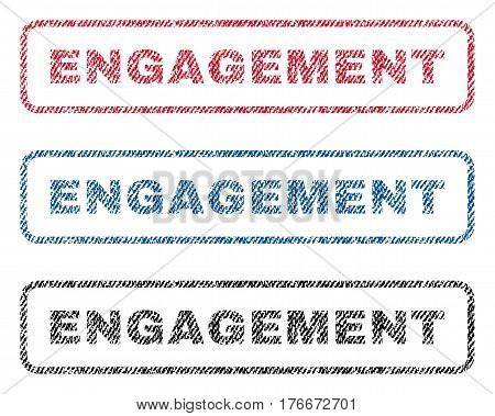 Engagement text textile seal stamp watermarks. Blue, red, black fabric vectorized texture. Vector tag inside rounded rectangular banner. Rubber sticker with fiber textile structure.