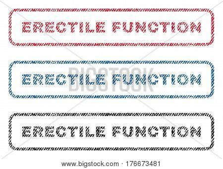 Erectile Function text textile seal stamp watermarks. Blue, red, black fabric vectorized texture. Vector tag inside rounded rectangular shape. Rubber sign with fiber textile structure.