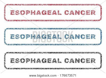 Esophageal Cancer text textile seal stamp watermarks. Blue, red, black fabric vectorized texture. Vector tag inside rounded rectangular shape. Rubber sticker with fiber textile structure.