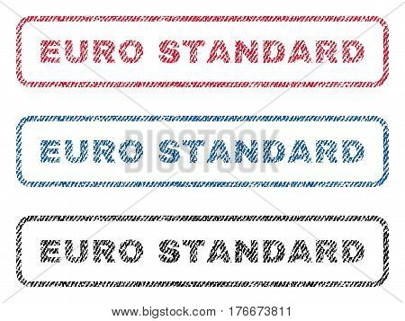 Euro Standard text textile seal stamp watermarks. Blue, red, black fabric vectorized texture. Vector caption inside rounded rectangular banner. Rubber sticker with fiber textile structure.