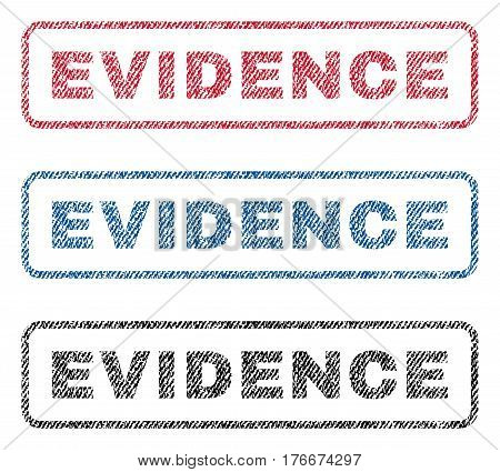 Evidence text textile seal stamp watermarks. Blue, red, black fabric vectorized texture. Vector caption inside rounded rectangular shape. Rubber emblem with fiber textile structure.