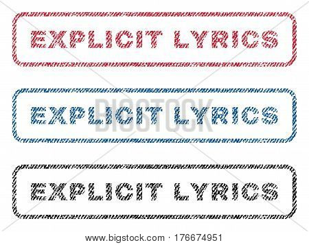 Explicit Lyrics text textile seal stamp watermarks. Blue, red, black fabric vectorized texture. Vector tag inside rounded rectangular banner. Rubber sign with fiber textile structure.