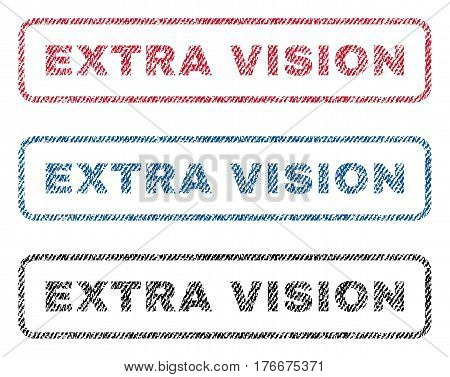 Extra Vision text textile seal stamp watermarks. Blue, red, black fabric vectorized texture. Vector caption inside rounded rectangular banner. Rubber sticker with fiber textile structure.