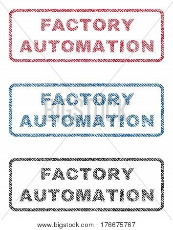 Factory Automation text textile seal stamp watermarks. Blue, red, black fabric vectorized texture. Vector tag inside rounded rectangular shape. Rubber sign with fiber textile structure.
