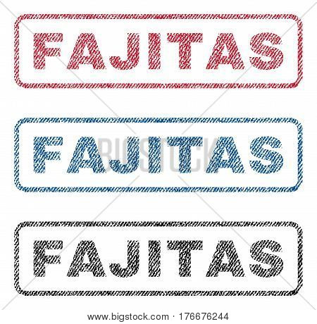 Fajitas text textile seal stamp watermarks. Blue, red, black fabric vectorized texture. Vector tag inside rounded rectangular shape. Rubber sign with fiber textile structure.