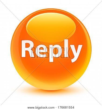 Reply Glassy Orange Round Button