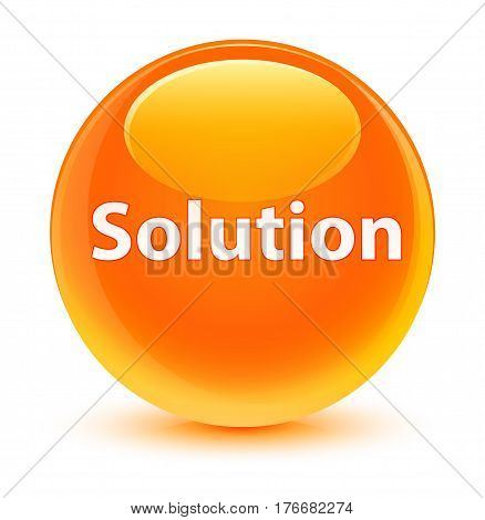 Solution Glassy Orange Round Button
